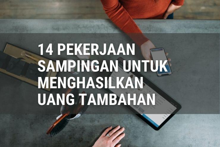 14 Pekerjaan Sampingan untuk Menghasilkan Uang Tambahan